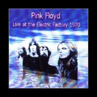 Purchase Pink Floyd - Live At The Electric Factory, Philadelphia (26.09.1970) (Bootleg)