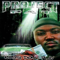 Purchase Project Pat - Mista Don't Play: Everythang's Workin