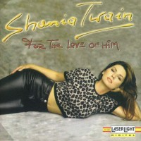 Purchase Shania Twain - For The Love Of Him