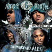 Purchase Three 6 Mafia - Da Unbreakables