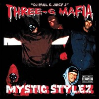 Purchase Three 6 Mafia - Mystic Stylez