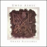 Purchase Unto Ashes - Grave Blessings