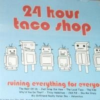 Purchase 24 Hour Taco Shop - Ruining Everything for Everyone