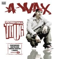 Purchase A-Wax - Unconditional Thug CD1
