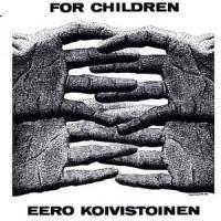 Purchase Eero Koivistoinen - For Children