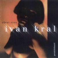 Purchase Ivan Kral - Clear Eyes - Prohlednuti