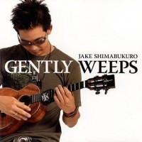 Purchase Jake Shimabukuro - Gently Weeps