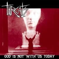 Purchase Threats - God Is Not With Us Today