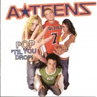 Purchase A-Teens - Pop 'Til You Drop!