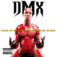 Purchase DMX - Flesh of My Flesh, Blood of My Blood