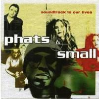 Purchase Phats & Small - Soundtrack to Our Lives