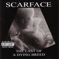 Purchase Scarface - Last Of A Dying Breed