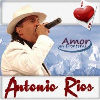 Purchase Antonio Rios - Amor Sin Fronteras