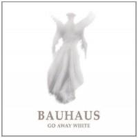Purchase Bauhaus - Go Away White