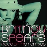 Purchase Britney Spears - Piece Of Me (Remixes)