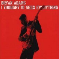 Purchase Bryan Adams - I Thought I'd Seen Everything (CDM)