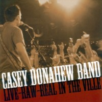 Purchase Casey Donahew Band - Live-Raw-Real In The Ville