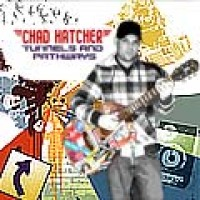 Purchase Chad Hatcher - Tunnels & Pathways