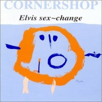 Purchase Cornershop - Elvis Sex~change