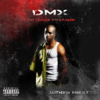Purchase DMX - The Dogz Mixtape: Who's Next?!
