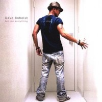 Purchase Dave Boholst - Tell Me Everything