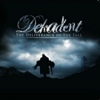 Purchase Dekadent - The Deliverance Of The Fall