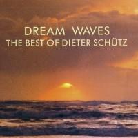 Purchase Dieter Schütz - Dream Waves (The Best Of  Dieter Schütz)