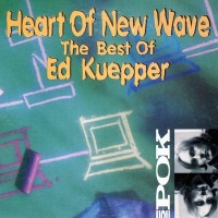 Purchase Ed Kuepper - Heart Of New Wave (The Best Of)