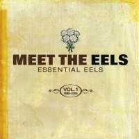 Purchase EELS - Meet The Eels (Essential Eels Vol.1 1996-2006)