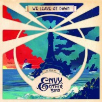 Purchase Envy & Other Sins - We Leave At Dawn