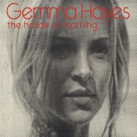 Purchase Gemma Hayes - The Hollow Of Morning