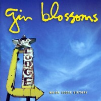 Purchase Gin Blossoms - Major Lodge Victory