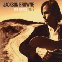Purchase Jackson Browne - Solo Acoustic Vol. 2