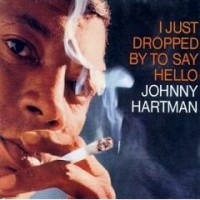 Purchase Johnny Hartman - I Just Dropped By To Say Hello