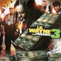 Purchase Lil Wayne - Lil Wayne And Friends 3 (Bootleg)