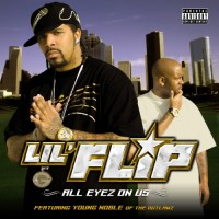 Purchase Lil' Flip & Young Noble - All Eyez On Us