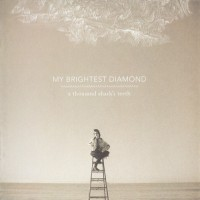 Purchase My Brightest Diamond - A Thousand Shark's Teeth