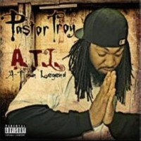 Purchase Pastor Troy - A.T.L.  A-Town Legend