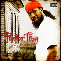 Purchase Pastor Troy - Attitude Adjuster
