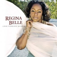 Purchase Regina Belle - Love Forever Shines
