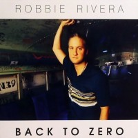 Purchase Robbie Rivera - Back To Zero