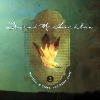 Purchase Sarah Mclachlan - Rarities, B-Sides & Other Stuff Vol.2