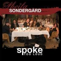 Purchase Sheila Sondergärd - Spoke Too Loud