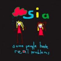 Purchase SIA - Some People Have Real Problems