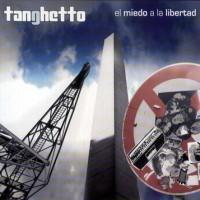 Purchase Tanghetto - El Miedo A La Libertad