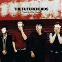 Purchase The Futureheads - This Is Not The World