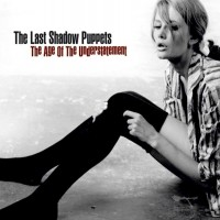 Purchase The Last Shadow Puppets - The Age Of The Understatement
