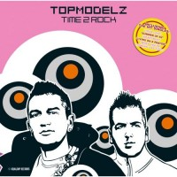 Purchase Topmodelz - Time 2 Rock