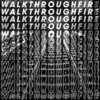 Purchase Walk Through Fire - Walk Through Fire