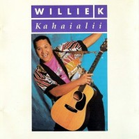 Purchase Willie K - Kahaialii